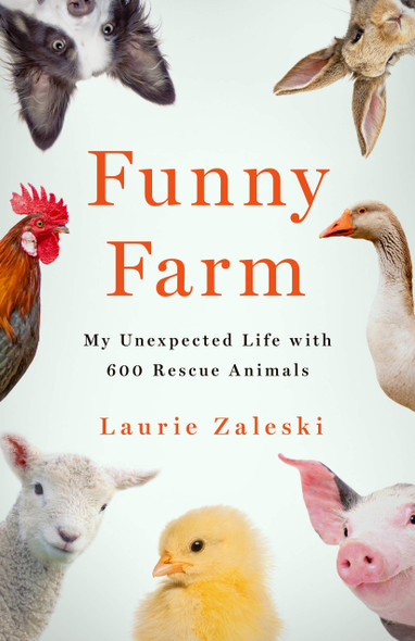Funny Farm: My Unexpected Life with 600 Rescue Animals - Cover