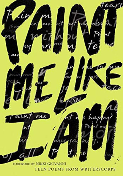 Paint Me Like I Am: Teen Poems from Writerscorps - Cover