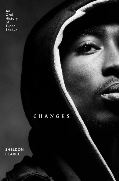Changes: An Oral History of Tupac Shakur - Cover