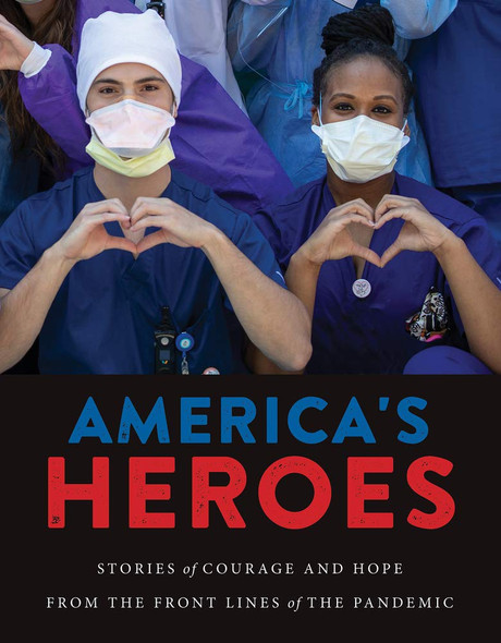 America's Heroes: Stories of Courage and Hope from the Frontlines of the Pandemic - Cover
