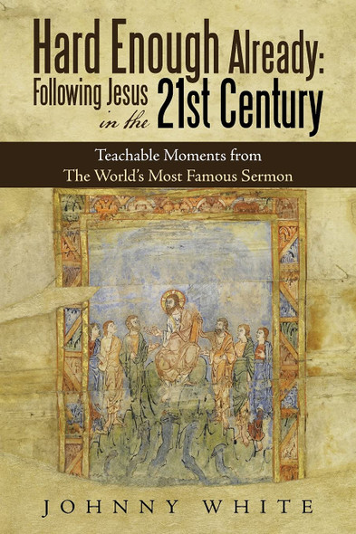 Hard Enough Already: Following Jesus in the 21st Century - Cover