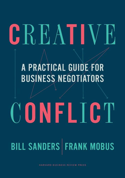 Creative Conflict: A Practical Guide for Business Negotiators - Cover