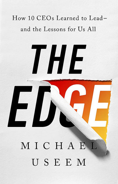 The Edge: How Ten CEOs Learned to Lead—And the Lessons for Us All - Cover