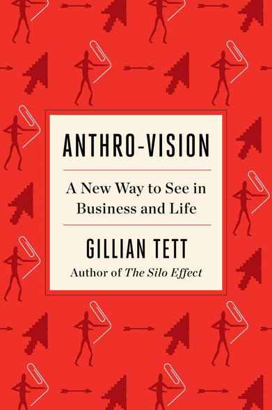 Anthro-Vision: A New Way to See in Business and Life [Hardcover]