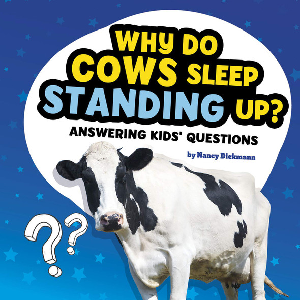 Why Do Cows Sleep Standing Up?: Answering Kids' Questions - Cover
