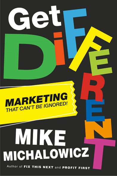Get Different: Marketing That Can't Be Ignored - Cover