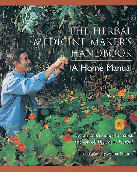The Herbal Medicine-Maker's Handbook: A Home Manual