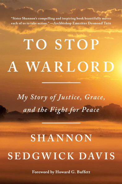 To Stop a Warlord: My Story of Justice, Grace, and the Fight for Peace - Cover