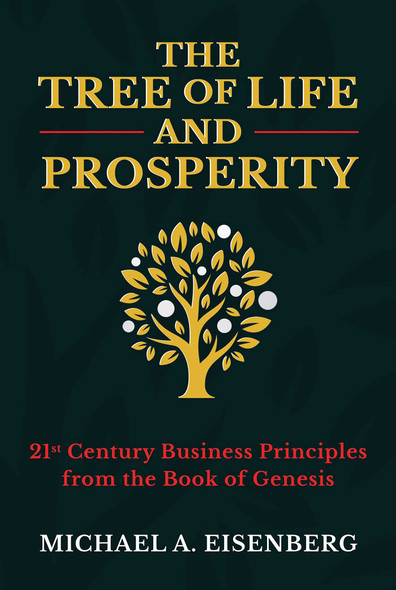 The Tree of Life and Prosperity: 21st Century Business Principles from the Book of Genesis - Cover
