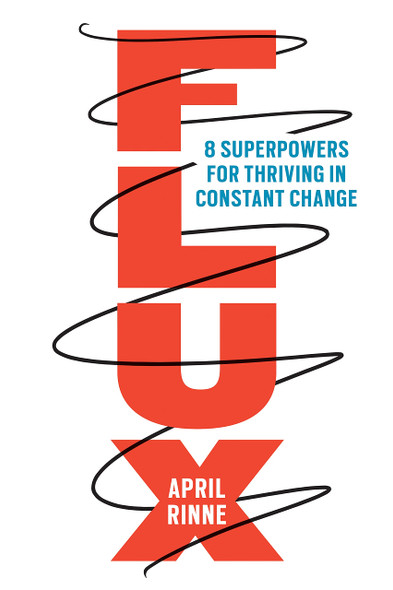 Flux: 8 Superpowers for Thriving in Constant Change - Cover