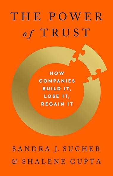 The Power of Trust: How Companies Build It, Lose It, Regain It - Cover