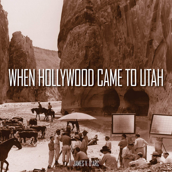 When Hollywood Came to Utah - Cover