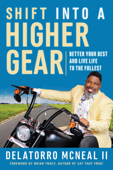 Shift Into a Higher Gear: Better Your Best and Live Life to the Fullest - Cover