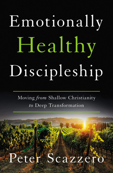 Emotionally Healthy Discipleship: Moving from Shallow Christianity to Deep Transformation - Cover