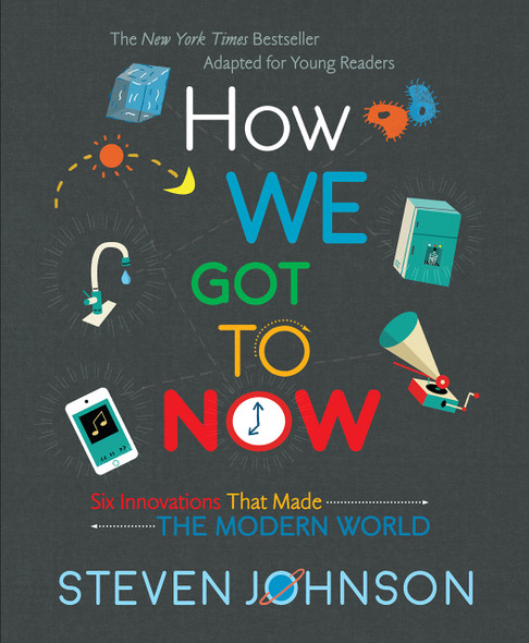 How We Got to Now: Six Innovations That Made the Modern World - Cover