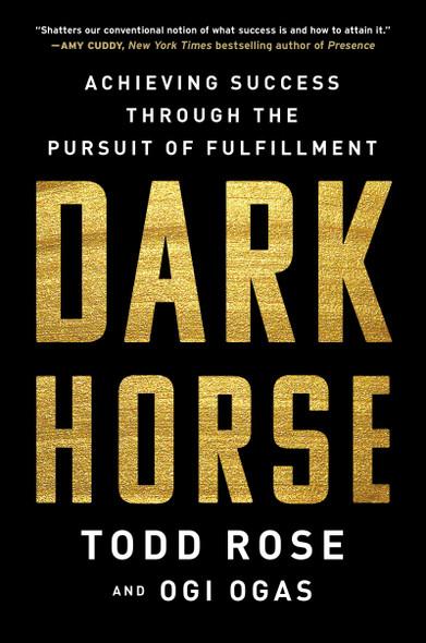 Dark Horse: Achieving Success Through the Pursuit of Fulfillment - Cover