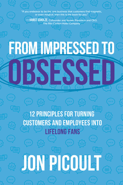 From Impressed to Obsessed: 12 Principles for Turning Customers and Employees Into Lifelong Fans - Cover