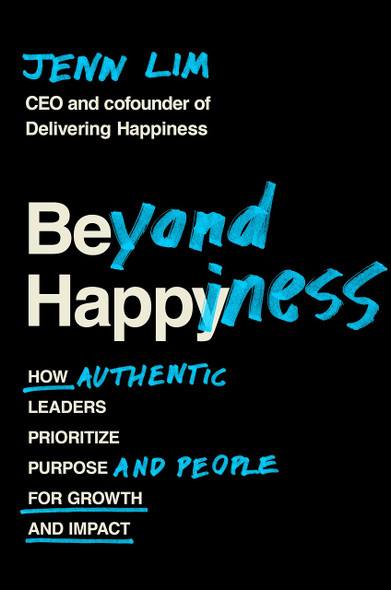 Beyond Happiness: How Authentic Leaders Prioritize Purpose for Growth and Impact - Cover