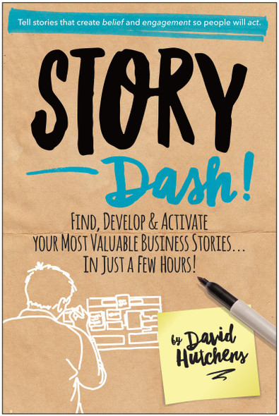 Story Dash: Find, Develop, and Activate Your Most Valuable Business Stories... In Just a Few Hours - Cover