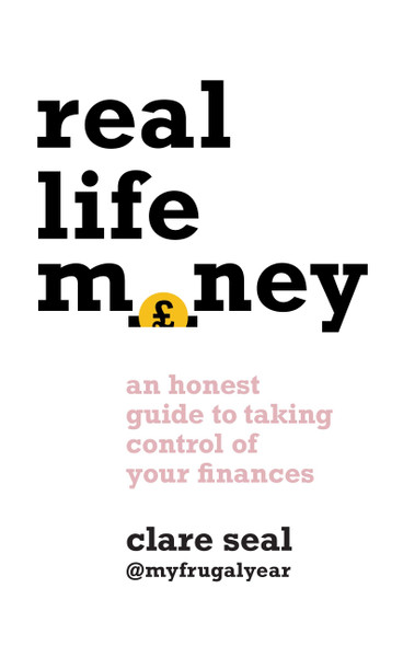 Real Life Money: An Honest Guide to Taking Control of Your Finances - Cover
