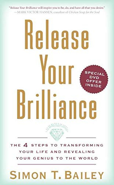 Release Your Brilliance: The 4 Steps to Transforming Your Life and Revealing Your Genius to the World - Cover