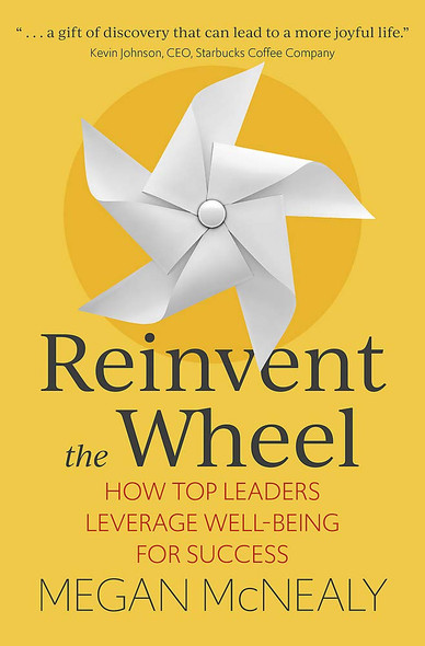 Reinvent the Wheel: How Top Leaders Leverage Well-Being for Success - Cover