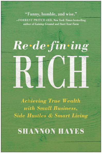 Redefining Rich: Achieving True Wealth with Small Business, Side Hustles, and Smart Living - Cover