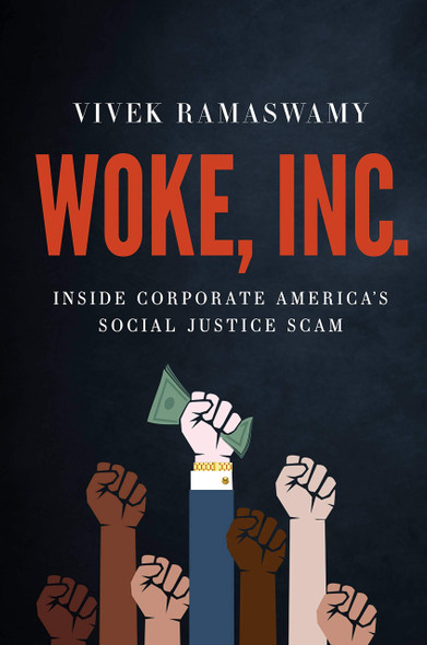Woke, Inc.: Inside Corporate America's Social Justice System - Cover