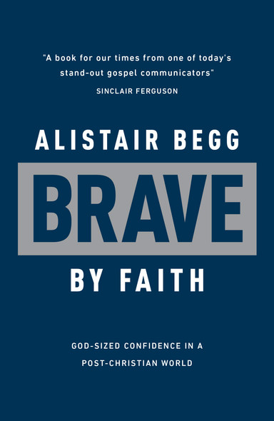 Brave by Faith: God-Sized Confidence in a Post-Christian World - Cover