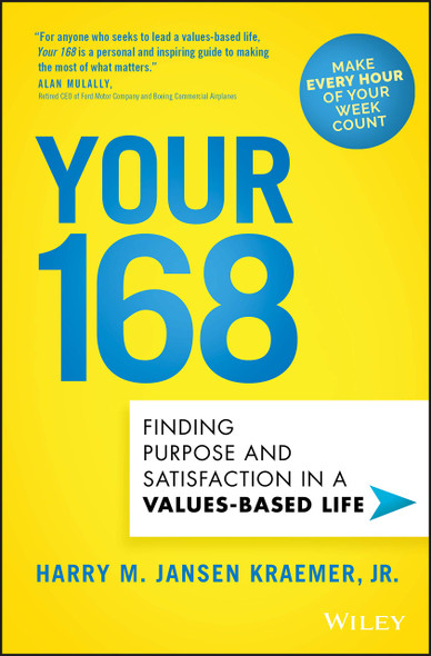 Your 168: Finding Purpose and Satisfaction in a Values-Based Life - Cover