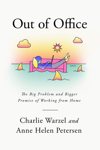 Out of Office: The Big Problem and bigger Promise of Working from Home - Cover