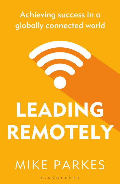 Leading Remotely: Achieving Success in a Globally Connected World - Cover