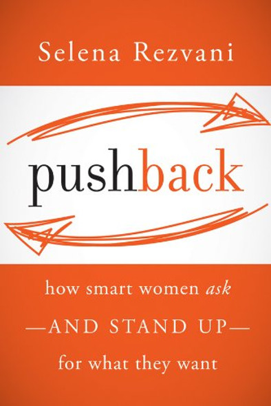 Pushback: How Smart Women Ask - And Stand Up - For What They Want - Cover
