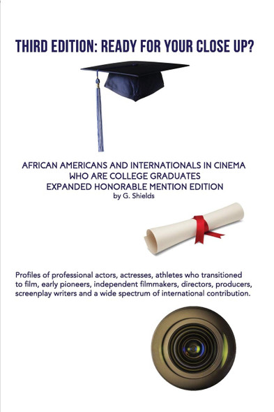 Third Edition: Ready for Your Close Up? African Americans and Internationals in Cinema Who Are College Graduates - Cover