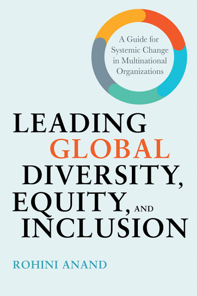 Leading Global Diversity, Equity, and Inclusion: A Guide for Systemic Change in Multinational Organizations - Cover
