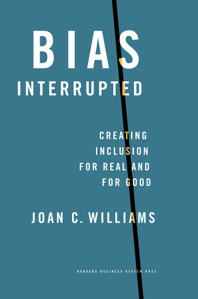 Bias Interrupted: Creating Inclusion for Real and for Good - Cover