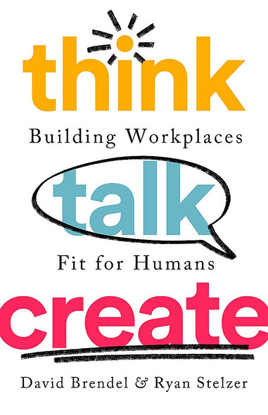 Think Talk Create: Building Workplaces Fit for Humans - Cover
