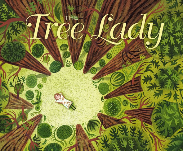 The Tree Lady: The True Story of How One Tree-Loving Woman Changed a City Forever - Cover
