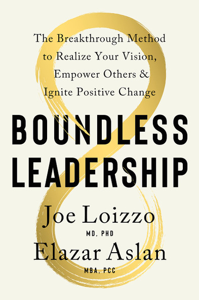 Boundless Leadership: The Breakthrough Method to Realize Your Vision, Empower Others, and Ignite Positive Change - Cover