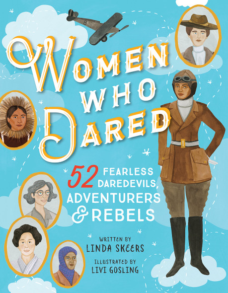 Women Who Dared: 52 Stories of Fearless Daredevils, Adventurers, and Rebels - Cover