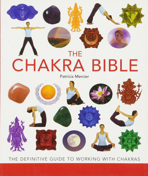 The Chakra Bible: The Definitive Guide to Working with Chakras - Cover