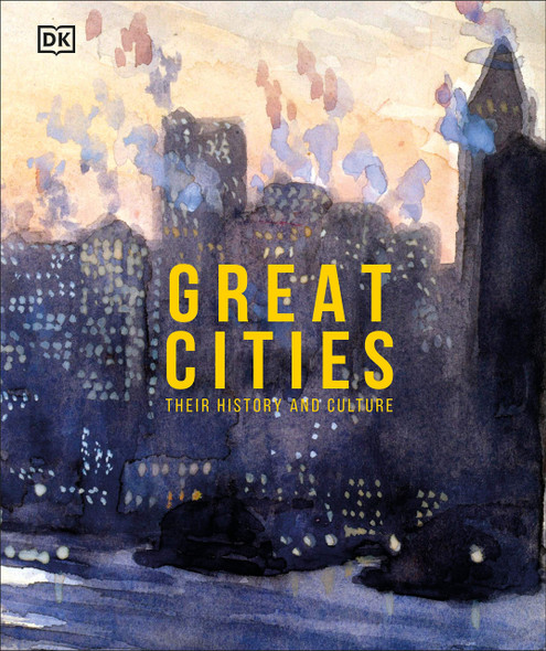 Great Cities: The Stories Behind the World's Most Fascinating Places - Cover