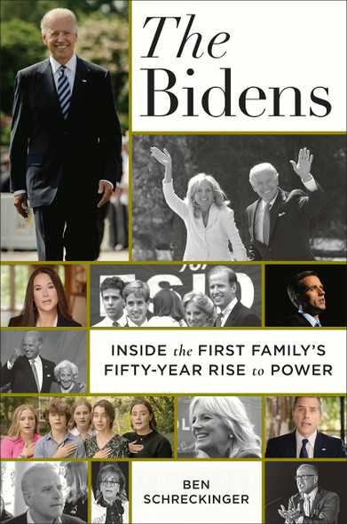 The Bidens: Inside the First Family's Fifty-Year Rise to Power - Cover