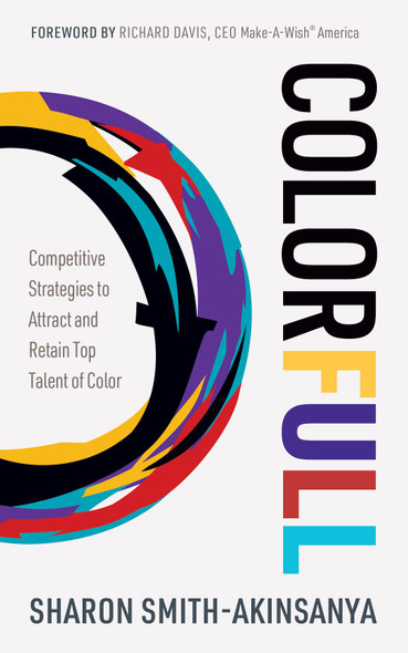 Colorfull: Competitive Strategies to Attract and Retain Top Talent of Color - Cover