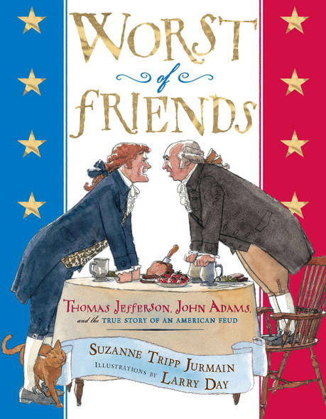 Worst of Friends: Thomas Jefferson, John Adams, and the True Story of an American Feud - Cover