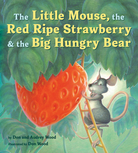 The Little Mouse, the Red Ripe Strawberry, and the Big Hungry Bear - Cover