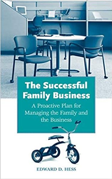 The Successful Family  Business: A Proactive Plan for Managing the Family and the Business - Cover