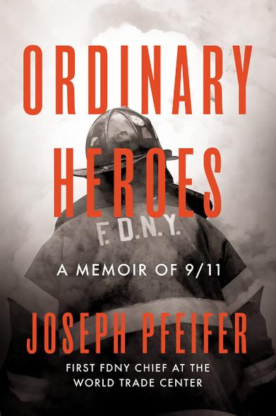 Ordinary Heroes: A Memoir of 9/11 - Cover