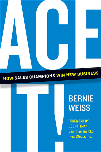 Ace It! How Sales Champions Win New Business - Cover