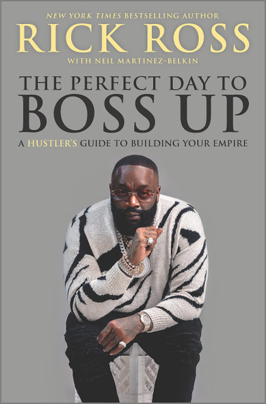 The Perfect Day to Boss Up: A Hustler's Guide to Building Your Empire - Cover